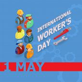Vector Illustration Of Workers Day. Isometric Icons. 1 May Greeting Card. Labor Day Poster With Work poster