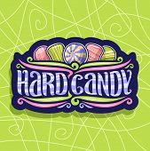 Vector Logo For Hard Candy, On Dark Vintage Signboard 5 Variety Striped Drop Candies Up, Original Br poster