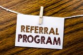 Handwriting Announcement Text Showing Referral Program. Business Concept For Refer Marketing  Writte poster