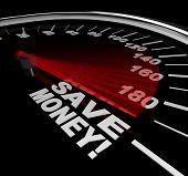 stock photo of save money  - The words Save Money on a speedometer with racing red needle pointed to big savings - JPG