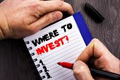 Handwritten Text Sign Showing Where To Invest Question. Conceptual Photo Financial Income Investing  poster