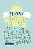 Hand Lettering I Am The Resurrection And The Life.biblical Background. New Testament. Christian Vers poster