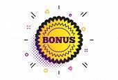 Bonus Sign Icon. Halftone Dots Pattern. Special Offer Star Symbol. Classic Flat Bonus Icon. Vector poster