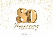 Anniversary 80. Gold 3d Numbers. Poster Template For Celebrating 80th Anniversary Event Party. Vecto poster