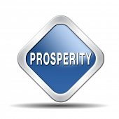 picture of prosperity sign  - prosperity succeed in life and business be happy and successful good fortune happiness financial success sign icon or banner - JPG