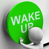 Wake Up Button Means Alarm Awake Or Morning