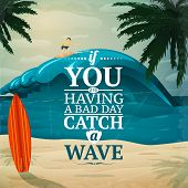 ������, ������: Catch a wave surfboard poster