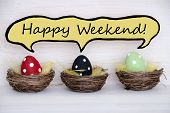 Three Colorful Easter Eggs With Comic Speech Balloon With Happy Weekend