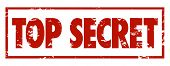 picture of top-secret  - Top Secret words in red grungy stamped letters to mark protected - JPG