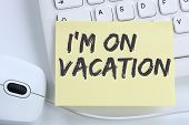 Im On Vacation Travel Traveling Holiday Holidays Relax Relaxed Break Free Time Office poster