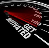 A black speedometer with needle racing to the words Get Motivated to encourage you to get fired up,