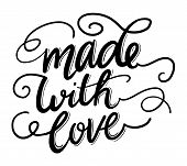 Made With Love Hand Drawn Vector Lettering. Save Love. Illustration Of Love And Valentine Day. Love  poster