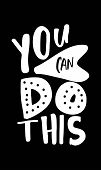 You Can Do This. Motivation Quote For Your Design. Hand Lettering. poster