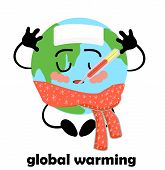 Global Warming. Rising Planet Temperature. Earth Climate Change. Catastrophe. Banner On The Topic Of poster
