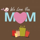 stock photo of i love you mom  - Happy Mothers Day background with text We Love You Mom and gift boxes - JPG