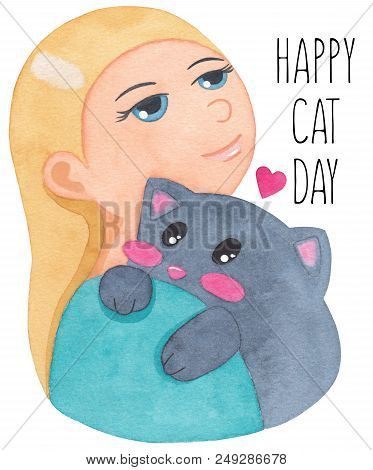 poster of International Cat Day. World Cat Day. Girl Hug Cute Cat. Hug Your Cat Day. Watercolor Illustration I