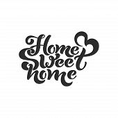 Home Sweet Home. Typographic Vector Design For Greeting Card, Invitation Card, Background, Lettering poster