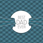 Happy Fathers Day concept with text Best Dad Ever on abstract background.