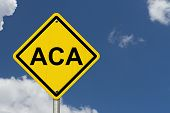 picture of mandate  - ACA Warning Sign for Affordable Care Act An American road warning sign with word ACA with a blue sky background - JPG