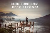 Inspirational Motivational Quote-trouble Come To Pass, Keep Strong. An Illustration Blurry Dreamy Ar poster