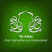 Arabic Islamic calligraphy of dua(wish) Ya Azizu ( the mighty/ the unconquerable) on abstract  backg