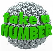 The words Take a Number on a ball or sphere of digits to illustrate waiting in a line or queue and p