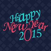 Happy New Year 2015 poster or banner design with colorful text on stylish blue background.