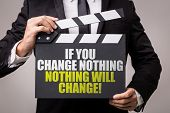 If You Change Nothing - Nothing Will Change poster