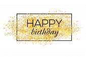 Gold Sparkles Background Happy Birthday. Happy Birthday Background. Greeting Logotype For Card, Flye poster