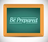 picture of disaster preparedness  - be prepared message written on a blackboard - JPG