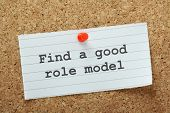 image of role model  - The phrase Find A Good Role Model typed on a piece of paper and pinned to a cork notice board - JPG