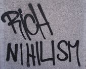 Graffiti Slogan On Nihilism And Against The Rich.