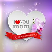 I love you mom. Abstract holiday background with paper hearts, orchid flower and ribbon. Mothers day