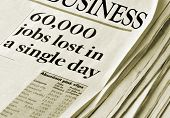 'Sixty Thousand Jobs Lost in a single day' - business section of an unknown newspaper with headlines