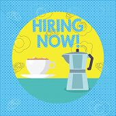 Text Sign Showing Hiring Now. Conceptual Photo Workforce Wanted Employees Recruitment. poster