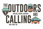 The Outdoors Are Calling Badge Design. Vector Graphic For T Shirt, Tee, Print, Apparel. Modern Typog poster
