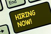 Text Sign Showing Hiring Now. Conceptual Photo Workforce Wanted New Employees Recruitment Keyboard K poster