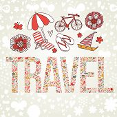 Travel concept card in vector on floral background. Word Travel made of bright flowers with lounge, umbrella, bicycle, slippers and sail boat