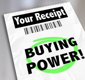Buying Power words on your receipt for a purchase or shopping at a store where you saved money and got a great bargain, savings or discount for your cash