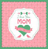 picture of i love you mom  - illustration with text I love you mom mothers day theme vector illustration eps 10 - JPG