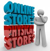 picture of beside  - Online Vs Physical Store words in 3d letters beside a thinking person wondering what is the best retail shopping outlet for finding or buying goods - JPG