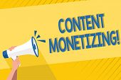 Handwriting Text Writing Content Monetizing. Concept Meaning Making Money From Content That Exists O poster