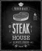Vintage Steak House Poster - Chalkboard. Vector illustration.