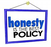 Honesty is the Best Policy words on a store or business sign building your reputation and trustworth